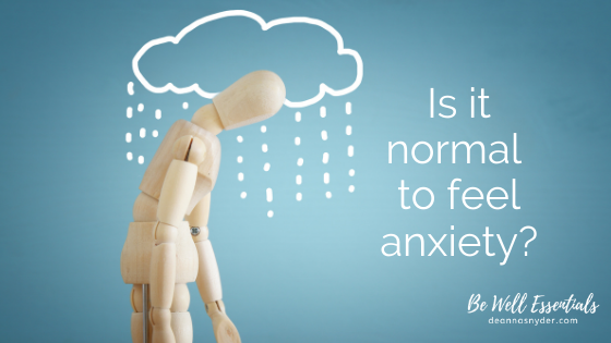Is It Normal to Feel Anxiety?