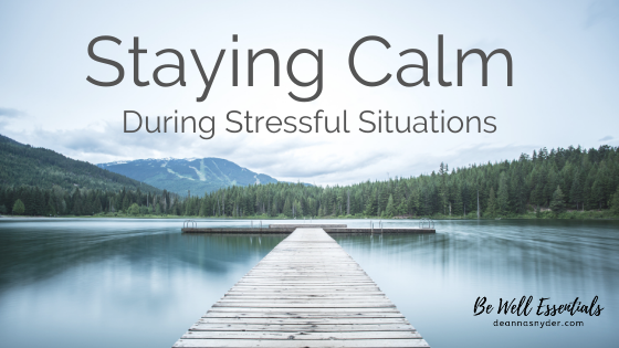 Staying Calm During Stressful Situations